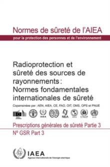 Radiation Protection and Safety of Radiation Sources: International Basic Safety Standards : General Safety Requirements, Paperback / softback Book