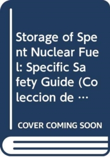 Storage of Spent Nuclear Fuel, Paperback / softback Book