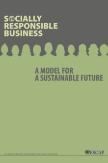 Socially responsible business : a model for a sustainable future, Paperback / softback Book