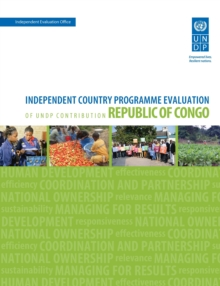 Assessment of Development Results - Republic of Congo (Second Assessment) : Independent Country Programme Evaluation of UNDP Contribution, Paperback / softback Book