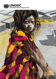 Global report on trafficking in persons 2018, Paperback / softback Book