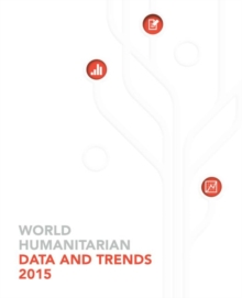 World humanitarian data and trends 2015, Paperback / softback Book