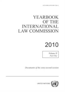 Yearbook of the International Law Commission 2010 : Vol. 2: Part 1, Paperback / softback Book