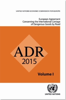 ADR applicable as from 1 January 2015 : European agreement concerning the international carriage of dangerous goods by road, Paperback / softback Book