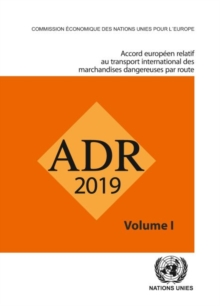Accord europeen relatif au transport international des marchandises dangereuses par route (ADR), Set de deux volumes : En vigueur le 1er janvier 2019, Paperback / softback Book