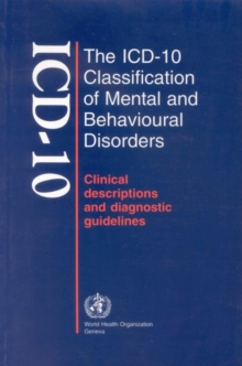 The ICD-10 Classification of Mental and Behavioural Disorders : Clinical Description and Diagnostic Guidelines Clinical Description and Diagnostic Guidelines, Paperback Book