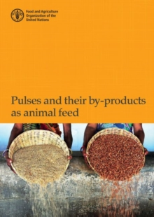 Pulses and their by-products as animal feed, Paperback / softback Book