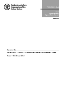Report of the technical consultation on marking of fishing gear : Rome, 5-9 February 2018, Paperback / softback Book