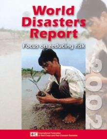 World Disasters Report : Focus on Reducing Risk, Paperback / softback Book