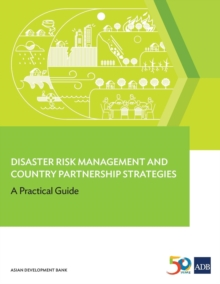 Disaster Risk Management and Country Partnership Strategies : A Practical Guide, Paperback / softback Book
