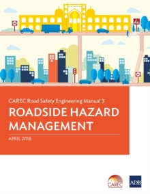 CAREC Road Safety Engineering Manual 3 : Roadside Hazard Management, Paperback / softback Book