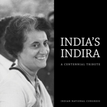 India's Indira : A Centennial Tribute, Hardback Book
