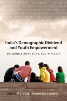 India's Demographic Dividend and Youth Empowerment : Building Blocks for a Youth Policy, Hardback Book
