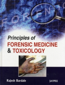Principles of Forensic Medicine & Toxicology, Hardback Book