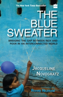The Blue Sweater : Bridging The Gap Between Rich And Poor In An Interconnected World, Paperback / softback Book