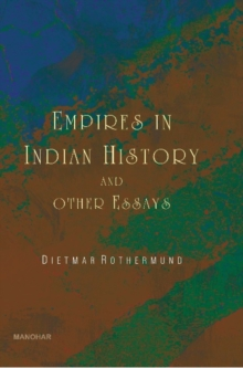 Empires in Indian History & Other Essays, Hardback Book