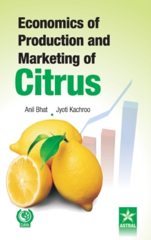 Economics of Production and Marketing of Citrus, Hardback Book