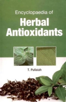 Encyclopaedia of Herbal Antioxidants in 3 Vols, Hardback Book