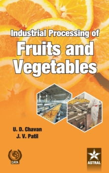 Industrial Processing of Fruits and Vegetables, Hardback Book