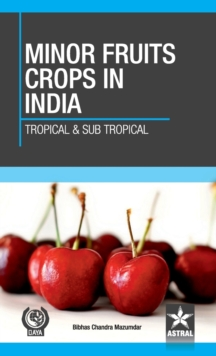 Minor Fruit Crops of India: Tropical and Subtropical, Hardback Book