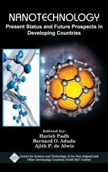 Nanotechnology: Present Status and Future Prospects in Developing Countries/NAM S&T Centre, Hardback Book
