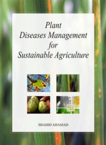 Plant Diseases Management for Sustainable Agriculture, Hardback Book