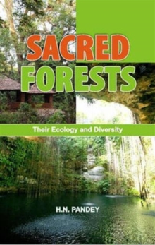 Sacred Forests: Their Ecology and Diversity, Hardback Book