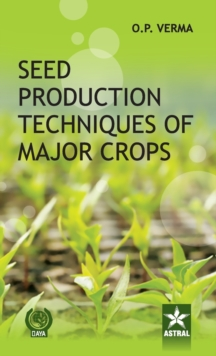 Seed Production Techniques of Major Crops, Hardback Book