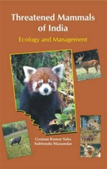 Threatened Mammals of India: Ecology and Management, Hardback Book