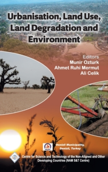 Urbanisation, Land Use, Land Degradation and Environment/Nam S&T Centre, Hardback Book