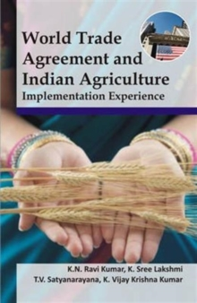 World Trade Agreement and Indian Agriculture:Implementation Experience, Hardback Book