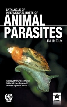 Catalogue of Intemediate Hosts of Animal Parasites in India, Hardback Book