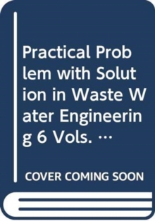 Practical Problem with Solution in Waste Water Engineering 6 Vols. (Set), Hardback Book