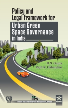 Policy and Legal Framework for Urban Green Space Governance in India, Hardback Book