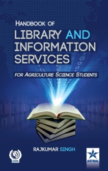 Handbook of Library and Information Services (for Agriculture Science Students), Hardback Book