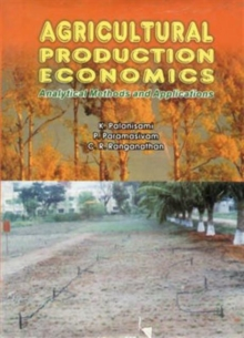 Agricultural Production Economics Analytical Methods and Applications, Hardback Book