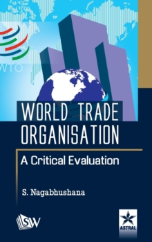 World Trade Organisation a Critical Evaluation, Hardback Book