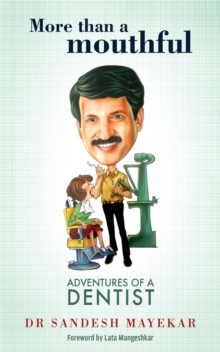 More Than a Mouthful : Adventures of a Dentist, Paperback / softback Book