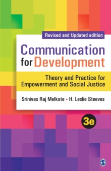 Communication for Development : Theory and Practice for Empowerment and Social Justice, Paperback / softback Book