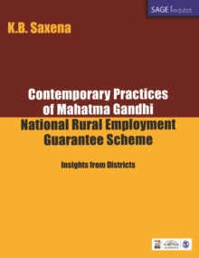 Contemporary Practices of Mahatma Gandhi National Rural Employment Guarantee Scheme : Insights from Districts, Paperback / softback Book