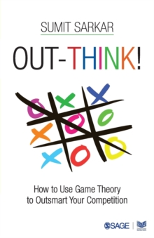 Out-think! : How to Use Game Theory to Outsmart Your Competition, Paperback / softback Book