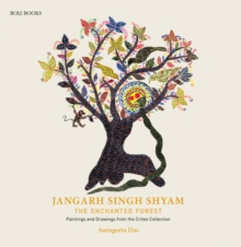 Jangarh Singh Shyam: The Enchanted Forest : Paintings And Drawings From The Crites Collection, Hardback Book