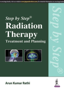 Step by Step Radiation Therapy: Treatment and Planning, Paperback Book