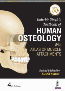 Inderbir Singh's Textbook of Human Osteology : With Atlas of Muscle Attachments, Paperback / softback Book