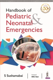Handbook of Pediatric & Neonatal Emergencies, Paperback / softback Book