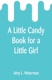 A Little Candy Book for a Little Girl, Paperback / softback Book