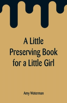 A Little Preserving Book for a Little Girl, Paperback / softback Book