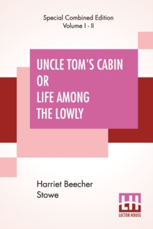 Uncle Tom's Cabin Or Life Among The Lowly (Complete), Paperback / softback Book