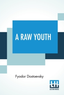 A Raw Youth : Translated by Constance Garnett, Paperback / softback Book