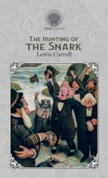 The Hunting of the Snark, Hardback Book